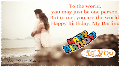 Happy Birthday Wishes And Quotes For the Love Ones:  you may just be one person, but to me,