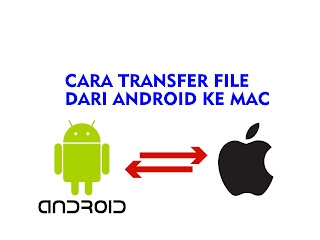 cara transfer file dari android ke mac