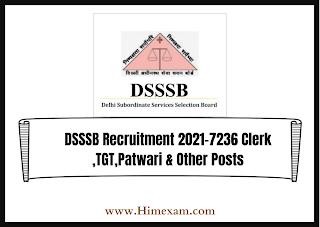 DSSSB Recruitment 2021-7236 Clerk ,TGT,Patwari & Other Posts