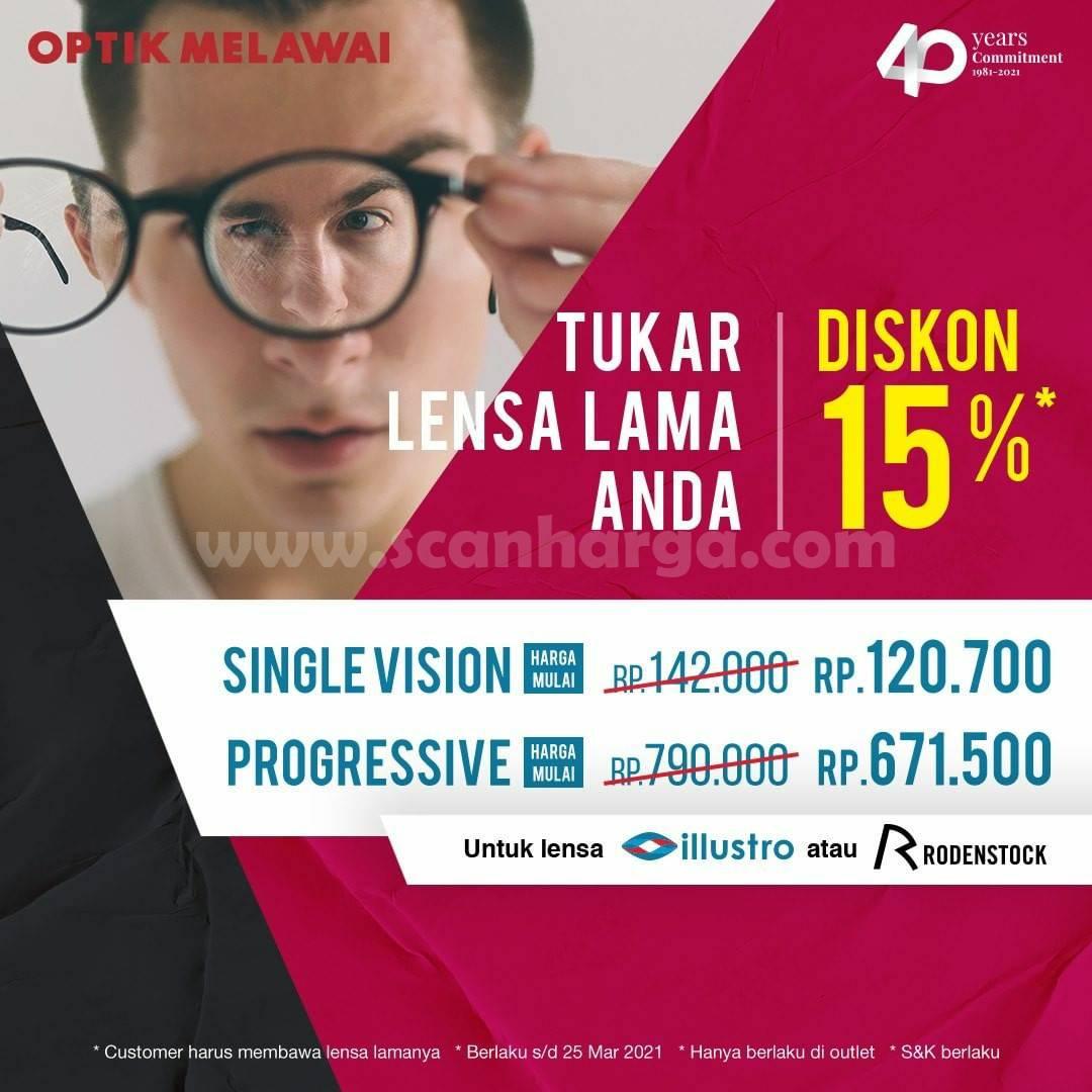 OPTIK MELAWAI Promo Tukarkan Lensa Lama + Dapatkan Diskon 15%