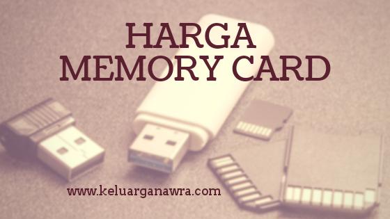 Mengulas Kisaran Harga Memory Card dan Manfaat yang Bisa Didapat Jika Anda Memilihnya