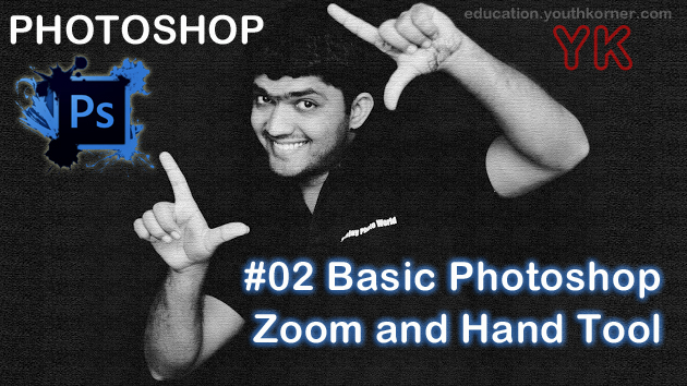 #02 Basic Photoshop Zoom and Hand Tool