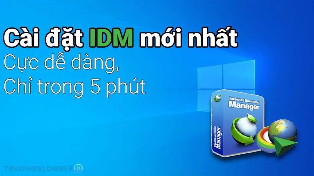 Tải IDM Full mới nhất 2021 - Hướng dẫn cài đặt chi tiết