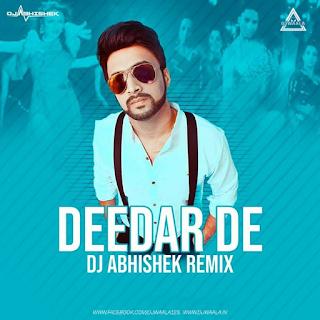 DEEDAR DE - DJ ABHISHEK REMIX
