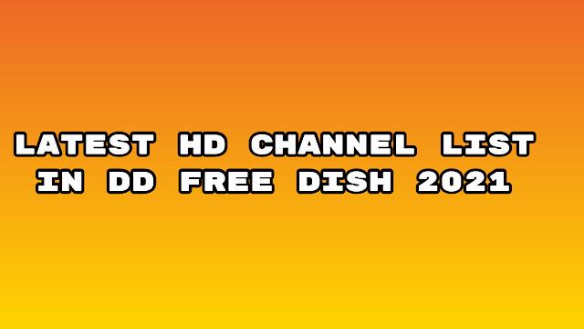 Latest hd channel list in dd free dish 2021