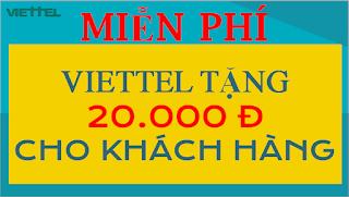 VIETTEL Tặng 20.000đ MIỄN PHÍ Cho khách hàng
