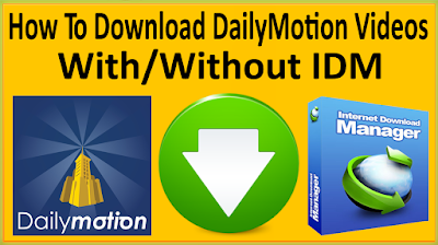 How To Download DailyMotion Videos With / Without IDM On Windows 10/7/8