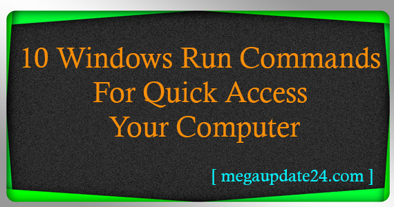 Windows Run Commands For Quick Access Your Computer, Windows Run Commands