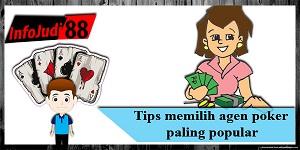 Tips memilih agen poker paling popular