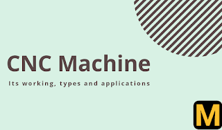 What is CNC machine? working, types, advantages, uses with PDF