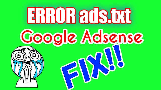 Cara Gampang Mengatasi Pesan Error Ads.txt Pada Adsense Blogger