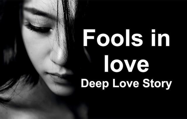 """""""Deep Love Fool in Love"""""""