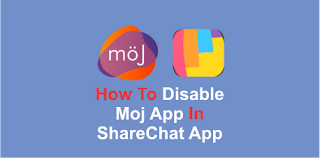 How To Disable Moj In Sharechat App
