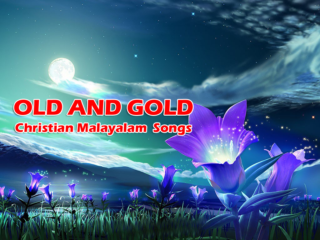 Christian Malayalam OLD AND GOLD Songs Free Download