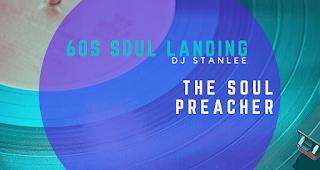 60s SOUL LANDING mit StanLee & The Soul Preacher   Mixtape des Tages
