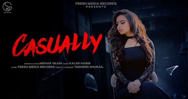Casually Lyrics - Mehar Vaani