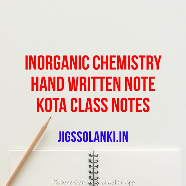 INORGANIC CHEMISTRY HAND WRITTEN NOTE FROM KOTA CLASS NOTES