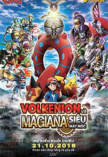 Pokemon movie 19: Volkenion và Magiana Siêu Máy Móc