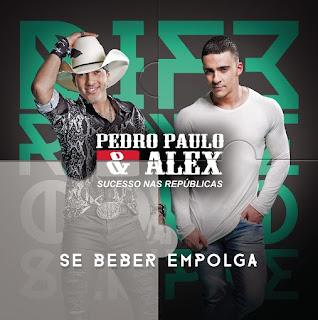 Baixar Pedro Paulo e Alex – Se Beber Empolga (2016)