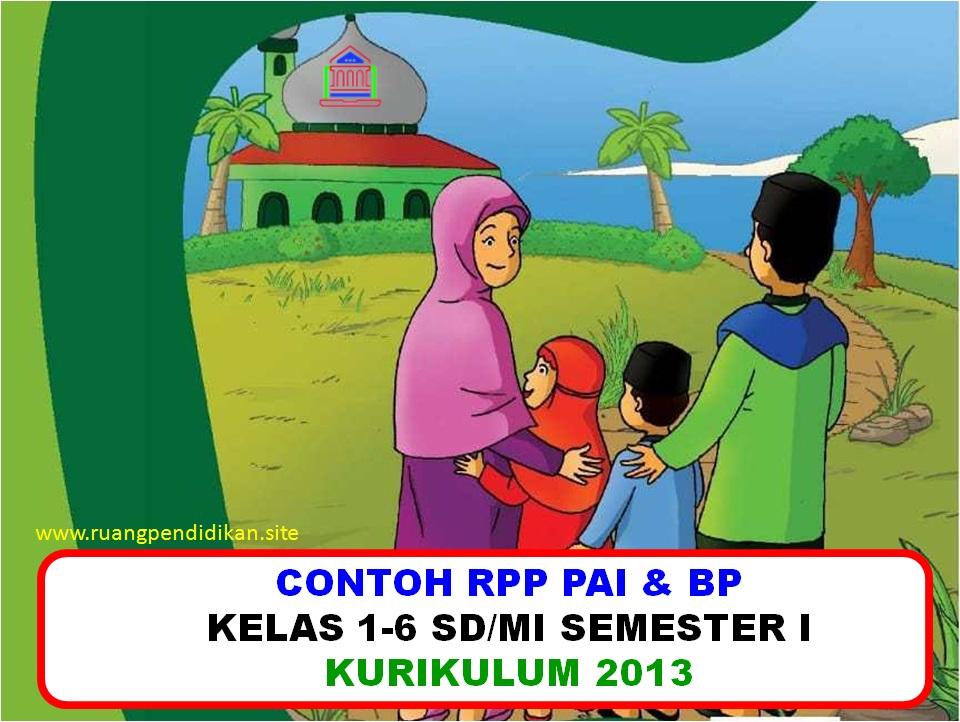 Download Rpp Pai Dan Bp 1 Lembar Kelas 1 2 3 4 5 Dan 6 Semester 1 Kurikulum 2013 Ruang Pendidikan