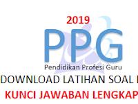 Download Soal Latihan PPG 2019 dan Kunci Jawaban Terlengkap
