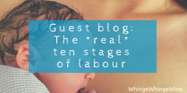 Guest blog: The *real* ten stages of labour