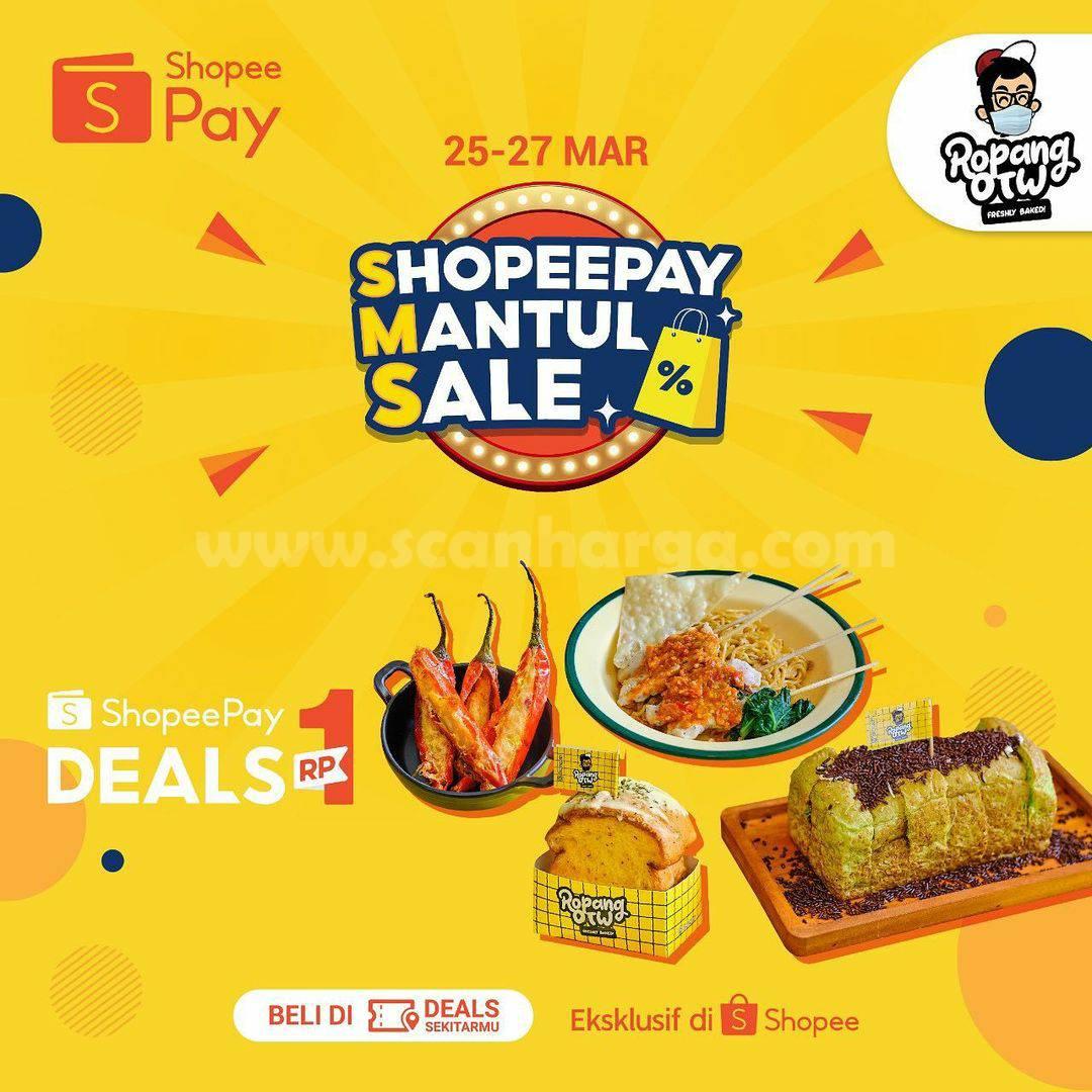 ROPANG OTW Promo SHOPEE MANTUL SALE – Voucher ShopeePay Deals cuma Rp 1,-