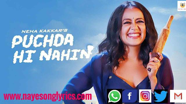 पूछदा ही नहीं Puchda hi Nahin Lyrics in Hindi and English - Neha Kakkar