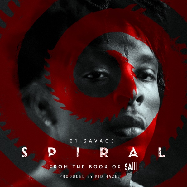 21 Savage – Spiral From the Book of Saw Soun