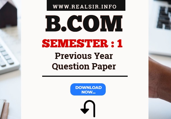 B.com Semester-1 Previous Year Question Paper Download
