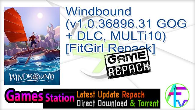 Windbound (v1.0.36896.31 GOG + DLC, MULTi10) [FitGirl Repack]