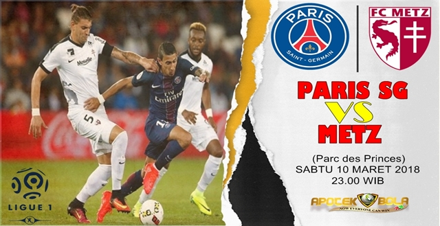 Prediksi Paris Saint Germain vs Metz 10 Maret 2018