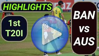 BAN vs AUS 1st T20I 2021