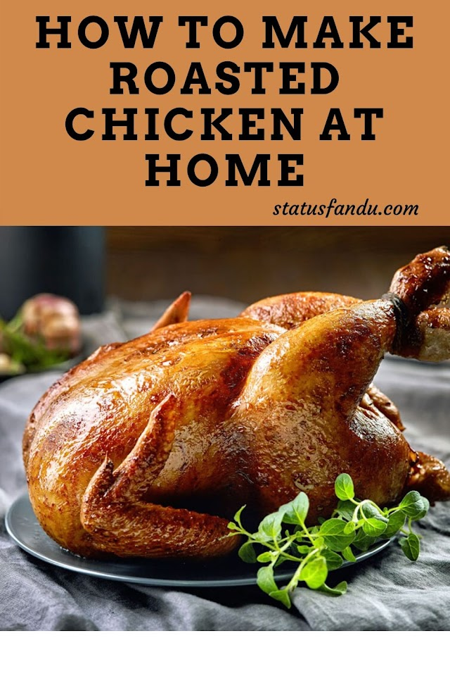 How to Make Roasted Chicken at Home
