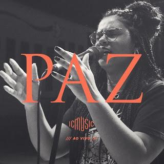 Baixar Música Gospel Paz (Ao Vivo) - IC Music Mp3