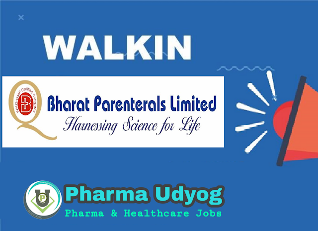 Bharat Parenterals | Walk-in Interview for QA, RA, RM & PM Stores on 8 Nov 2020