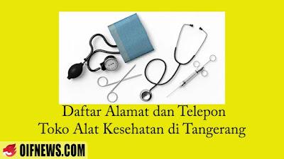 Daftar Alamat dan Telepon Toko Alat Kesehatan di Tangerang