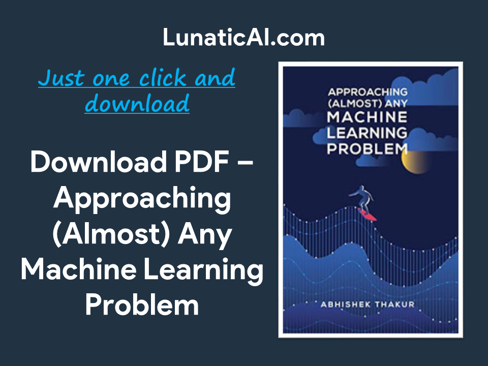 Approaching (Almost) Any Machine Learning Problem PDF
