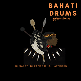 Dj Xandy x Dj KapiroJr x Dj Happiness — Bahati Drums (2020) [DOWNLOAD]