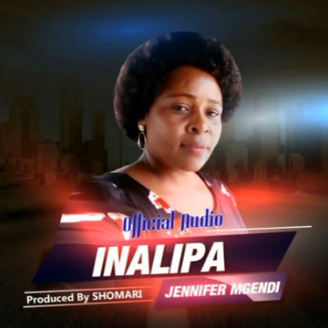 Download Audio | Jenifer Mgendi - Inalipa