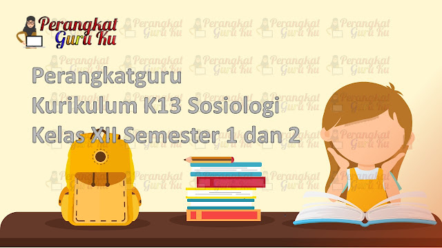 Perangkatguru Kurikulum K13 Sosiologi Kelas XII Semester 1 dan 2