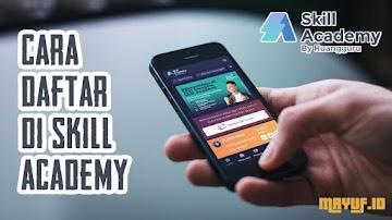 Cara Daftar di Skill Academy Tanpa Ribet 2021