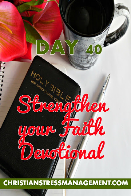 Strengthen Your Faith Devotional Day 40