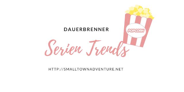 Serie Trends 2020, Serien Trend Dauerbrenner, Filmblogger, Serienjunkie, Neue Serien 2020