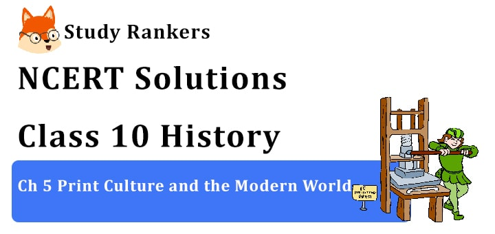 NCERT Solutions for Class 10 Ch 5 Print Culture and the Modern World History