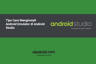 Tips Cara Menginstall Menjalankan Download Emulator Android Emulator di Android Studio