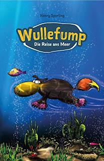 Rezension zum Kinderbuch ab 6 Jahre: Henry Sperling - Wullefump. Die Reise ans Meer