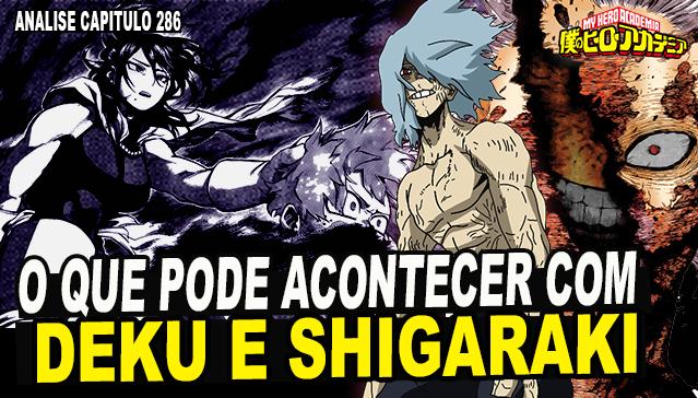 O QUE PODE ACONTECER COM DEKU E SHIGARAKI -  Boku no Hero Academia 286