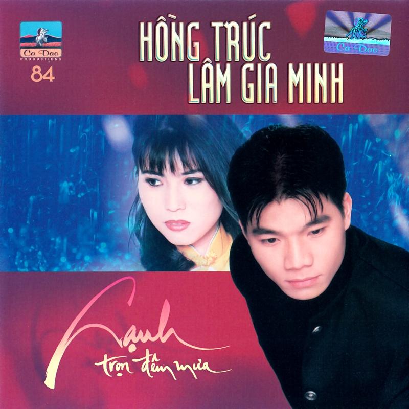 Ca Dao CD084 - Hồng Trúc, Lâm Gia Minh - Lạnh Trọn Đêm Mưa (NRG)