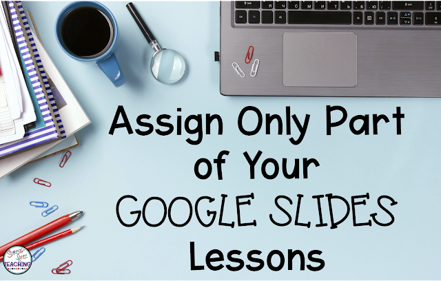 Learn how to break apart your Google Slides Lessons